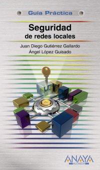 Seguridad de redes locales (Guías Prácticas): Juan Diego Gutiérrez