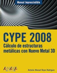 9788441523920: Cype 2008: Calculo De Estructuras Metalicas Con Nuevo Metal 3d (Spanish Edition)