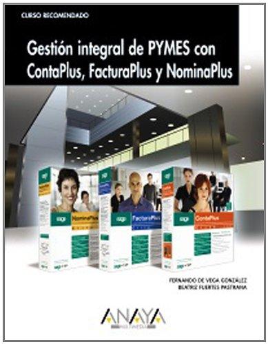 9788441524248: Gestion integral de PYMES con ContaPlus, FacturaPlus y NominaPlus/ Management of SMEs ContaPlus, FacturaPlus and NominaPlus (Cursos Recomendados) (Spanish Edition)