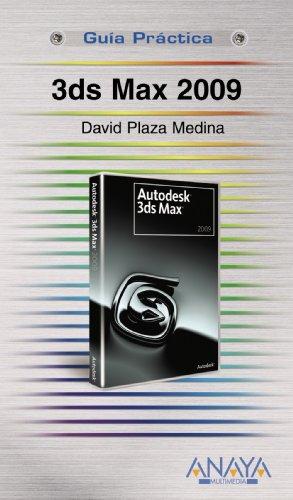 3DS MAX 2009: Guía práctica: Plaza Medina, David