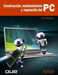 9788441525283: Construccion, mantenimiento y reparacion del PC/ Build It. Fix It. Own It: A Beginner's Guide to Building and Upgrading a PC (Spanish Edition)