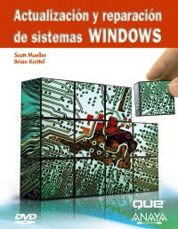 Actualización y reparación de sistemas Windows (Títulos Especiales) (Spanish Edition) (9788441525542) by Mueller, Scott; Knittel, Brian