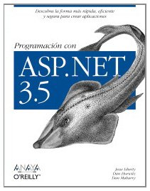 Programación con ASP.NET 3.5 / Programming with ASP.NET 3.5 (Spanish Edition) (8441525706) by Dan Hurwitz; Jesse Liberty