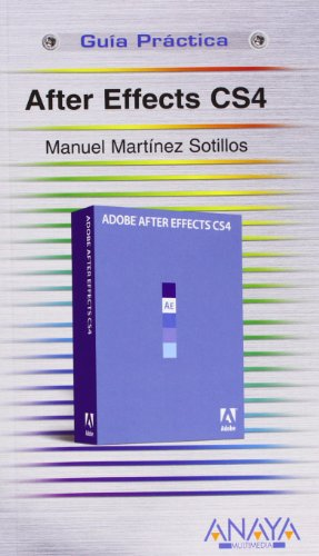 9788441525757: After Effects CS4 (Guia Practica/ Practical Guide) (Spanish Edition)