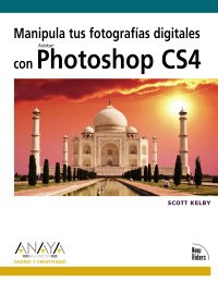 Manipula tus fotografias digitales con Photoshop CS4 / Manipulate your Digital Photos with ...