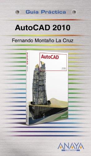 AutoCAD 2010 (Guias Practicas/ Practical Guides) (Spanish: La Cruz, Fernando