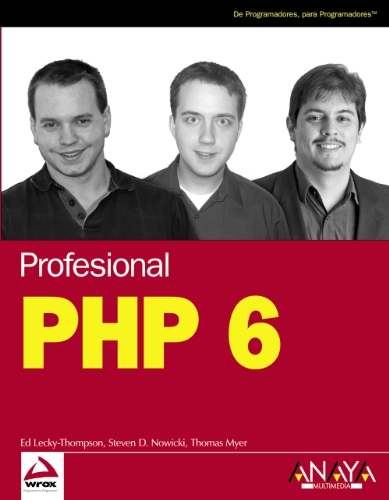 PHP 6 / Professional PHP6 (Wrox) (Spanish Edition): Thompson, Ed Lecky, Nowicki, Steven D., ...