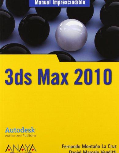 Manual imprescindible de 3ds Max 2010 / Essential Manual of 3ds Max 2010: La Cruz, Fernando ...