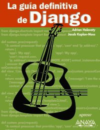 9788441526945: La guia definitiva de Django / The Definitive Guide to Django (Spanish Edition)