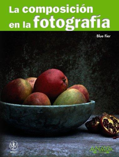 9788441526983: La composicion en la fotografia / Composition Photo Workshop (Spanish Edition)