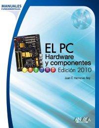 9788441527171: El PC. Hardware y componentes. Edición 2010 (Manuales Fundamentales)