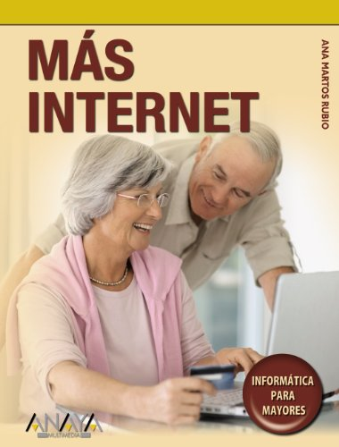 Mas Internet / More Internet (Informatica Para Mayores / Informatics for Seniors) (Spanish Edition)...