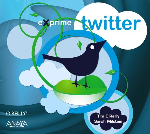 Twitter / The Twitter Book (Exprime) (Spanish Edition) (8441527458) by O'Reilly, Tim; Milstein, Sarah
