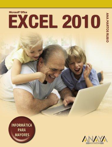 9788441527898: Excel 2010 (Informatica Para Mayores / Informatics for Seniors) (Spanish Edition)