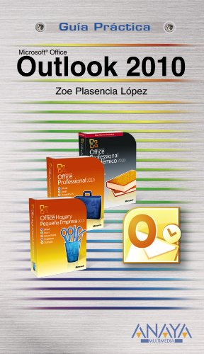 Outlook 2010 (Guias Practicas / Practical Guides): Zoe Plasencia Lopez