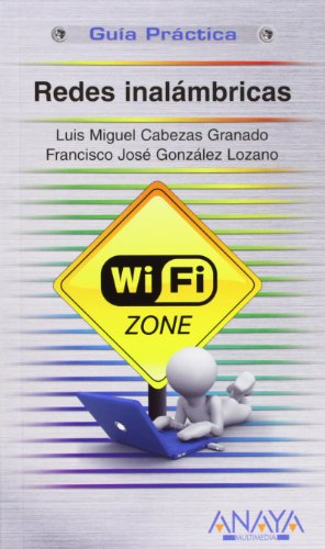 Redes inalambricas / Wireless Networking (Spanish Edition): Granado, Luis Miguel