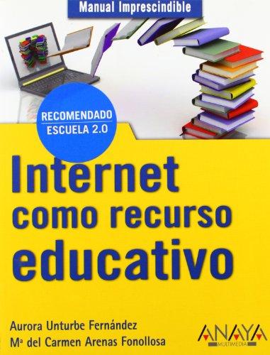 Internet como recurso educativo / Internet as: Fonollosa, Maria Del