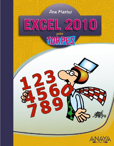 9788441528260: Excel 2010 para torpes / Excel 2010 for Dummies (Informatica Para Torpes / Computer for Dummies) (Spanish Edition)