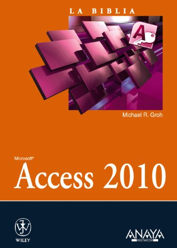 La biblia de Access 2010 / Microfost Access 2010 Bible (La Biblia / the Bible) (Spanish ...