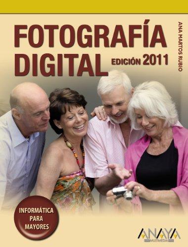 9788441528505: Fotografía digital. Edición 2011 (Informática Para Mayores)