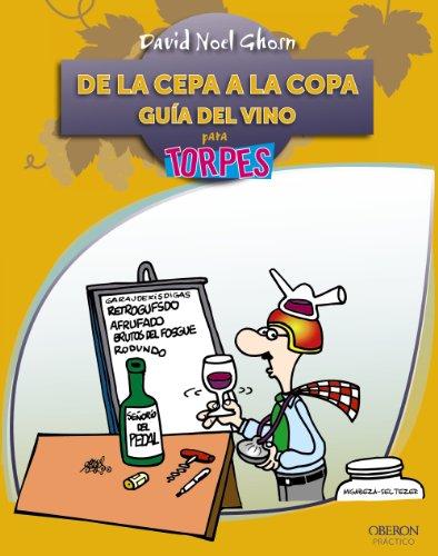 9788441528604: De la cepa a la copa. Guía del Vino (Torpes 2.0)
