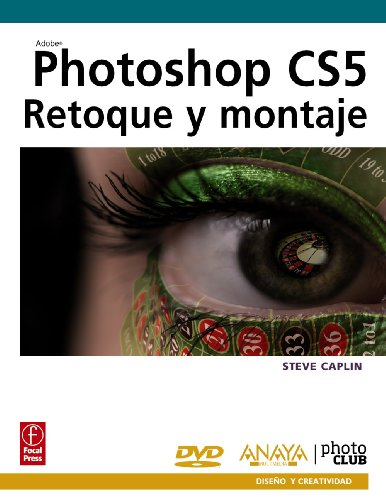 PHOTOSHOP CS5: RETOQUE Y MONTAJE (Libro + DVD): Caplin, Steve