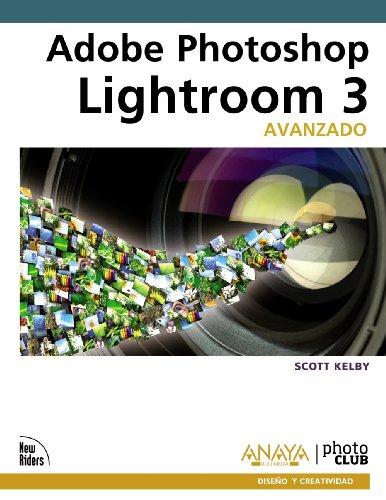 Adobe Photoshop Lightroom 3. Avanzado / Adobe Photoshop Lightroom 3 Book for Digital ...