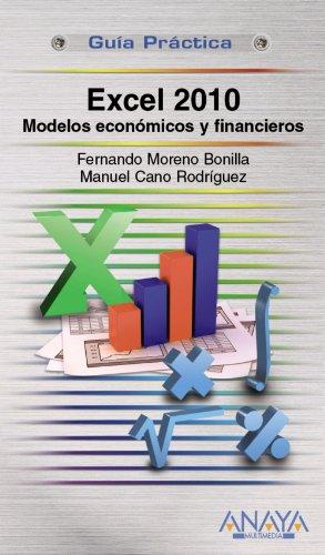 9788441528857: Excel 2010: Modelos Economicos Y Financieros / Economic and Financial Models (Guia Practica / Practical Guides)