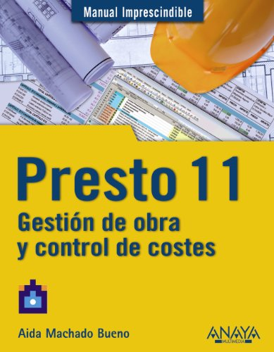 9788441528918: Presto 11: Gestion de obra y control de costes / Construction Management and Cost Control (Manuales imprescindibles / Essential manuals) (Spanish Edition)