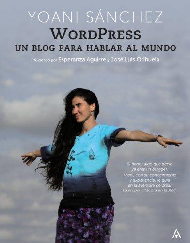 9788441528925: WordPress. Un blog para hablar al mundo (Títulos Especiales)