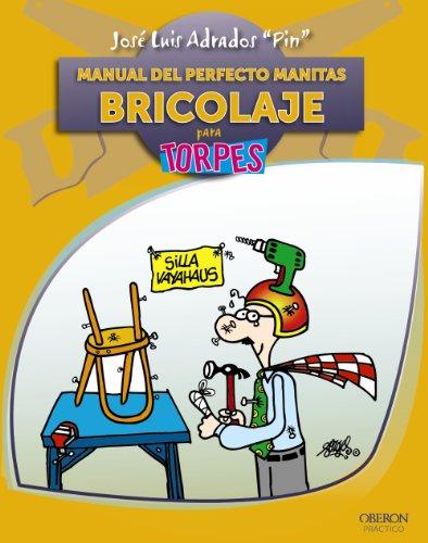 9788441529175: Manual del perfecto manitas. Bricolaje (Torpes 2.0)