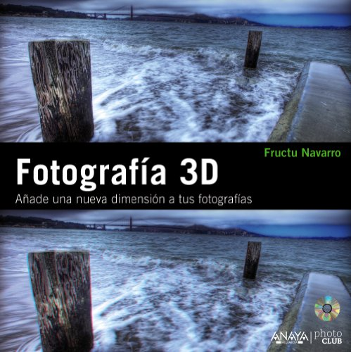 9788441529465: Fotografía 3D. Añade una nueva dimensión a tus fotografías
