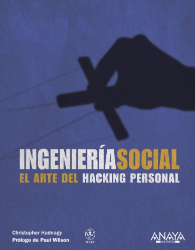 Ingenieria social / Social Engineering: El arte del hacking personal / The Art of Human ...