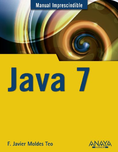 Manual imprescindible de Java 7 / Essential: Francisco Javier Moldes