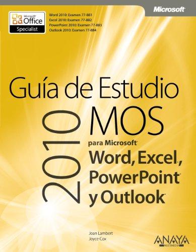 9788441529892: Guía de Estudio MOS 2010 para Microsoft Word, Excel, PowerPoint y Outlook (Manuales Técnicos)