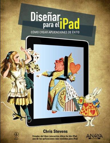 9788441529922: Diseñar para el iPad. Cómo crear aplicaciones de éxito (Títulos Especiales)