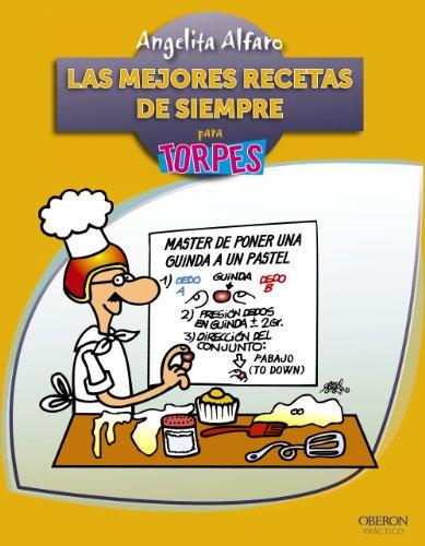Las mejores recetas de siempre: Alfaro Vidorreta, Angelita