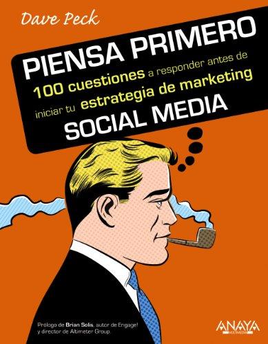 9788441530683: Piensa primero. 100 cuestiones a responder antes de iniciar tu estrategia de marketing Social Media