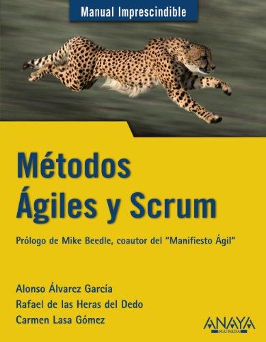 MÉTODOS ÁGILES Y SCRUM. Manual imprescindible: Alonso Álvarez García, Rafael de las ...