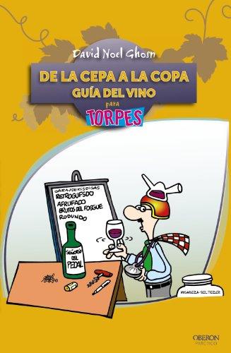 9788441531079: De la cepa a la copa. Guía del Vino (Torpes 2.0 Bolsillo)