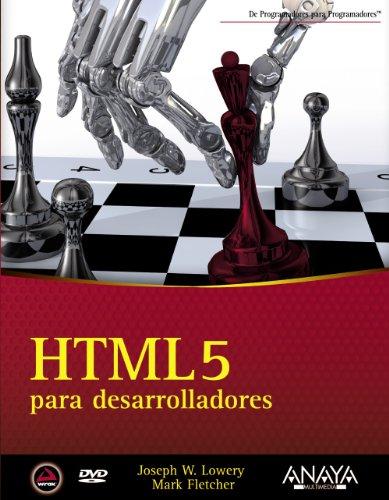 HTML5 para desarrolladores: Lowery, Mark Fletcher y Joseph W.