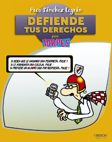 9788441531628: Defiende tus derechos para torpes / Defend Your Rights for Dummies (Para Torpes / for Dummies) (Spanish Edition)