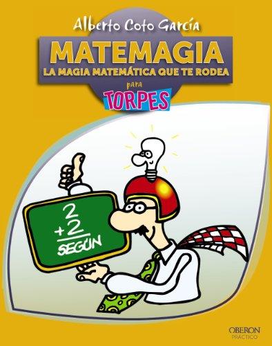 9788441531642: Matemagia / Magic Math: La Magia Matematica Que Te Rodea / Math Magic That Surrounds You (Torpes) (Spanish Edition)