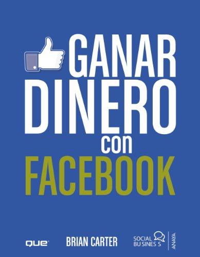 9788441531895: Ganar dinero con Facebook (Spanish Edition)