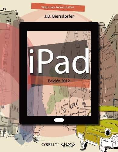 iPad. Edicion 2012 (Spanish Edition): J.D. Biersdorfer