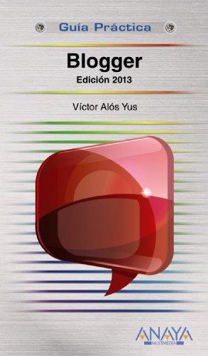 9788441532137: Blogger. Edición 2013 (Guías Prácticas)