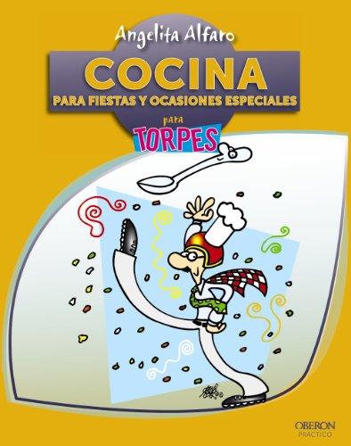 Cocina para fiestas y ocasiones especiales: Alfaro Vidorreta, Angelita