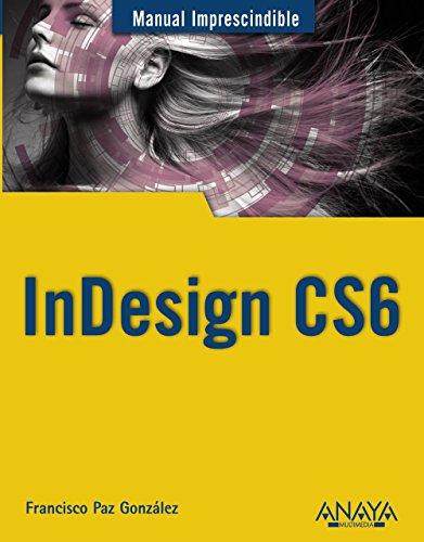 9788441532342: InDesign CS6 (Manuales Imprescindibles)