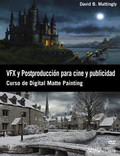 9788441532366: VFX y postproducción para cine y publicidad / The Digital matte Painting Handbook: Curso de Digital Matte Painting (Spanish Edition)