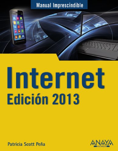 9788441532397: Manual inprescindible de Internet 2013 / Essential Manual of Internet 2013 (Manual Inprescindible / Essential Manual) (Spanish Edition)